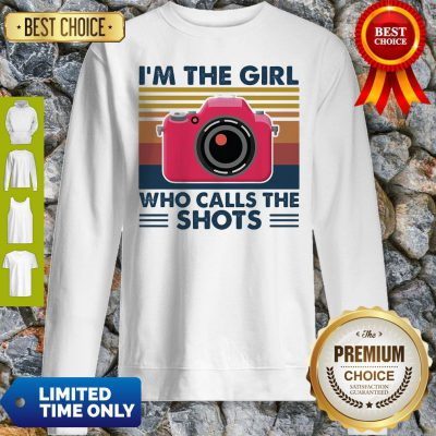 Awesome Camera I'm The Girl Who Calls The Shots Vintage Sweatshirt