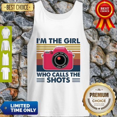 Awesome Camera I'm The Girl Who Calls The Shots Vintage Tank Top