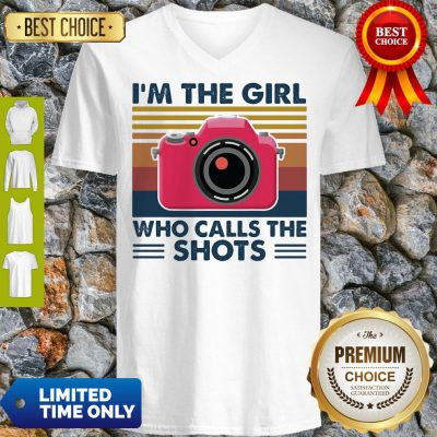 Awesome Camera I'm The Girl Who Calls The Shots Vintage V-neck