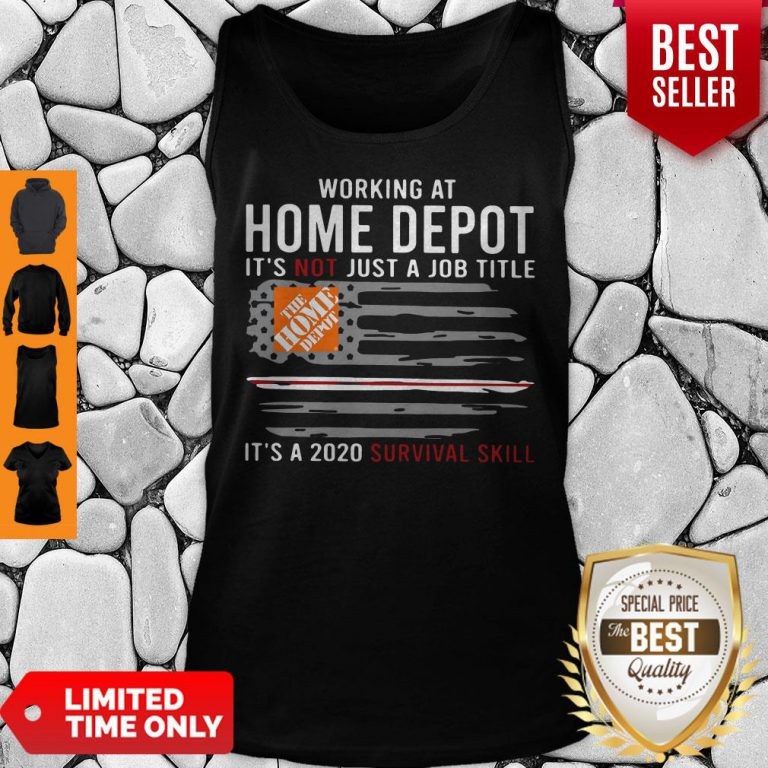 Awesome Working At Home Depot It's Not Jot A Job Title Is A 2020 Survival Skill Tank Top