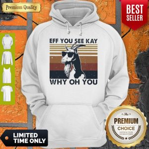 Funny Goat Eff You See Kay Why Oh You Vintage Hoodie