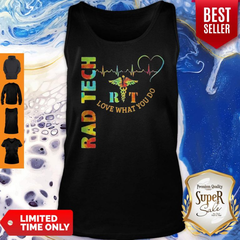 Funny Rad Tech Rit Love What You Do XLT Tank Top