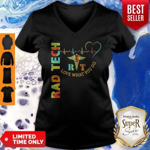 Funny Rad Tech Rit Love What You Do XLT V-neck