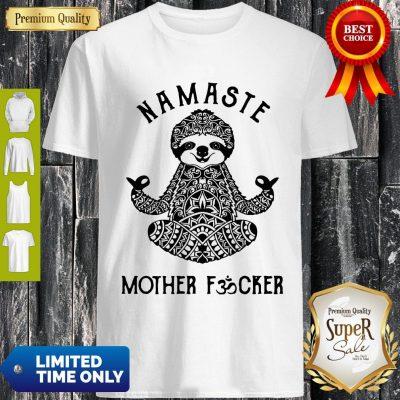 Funny Sloth Yoga Namaste Mother Fucked Shirt