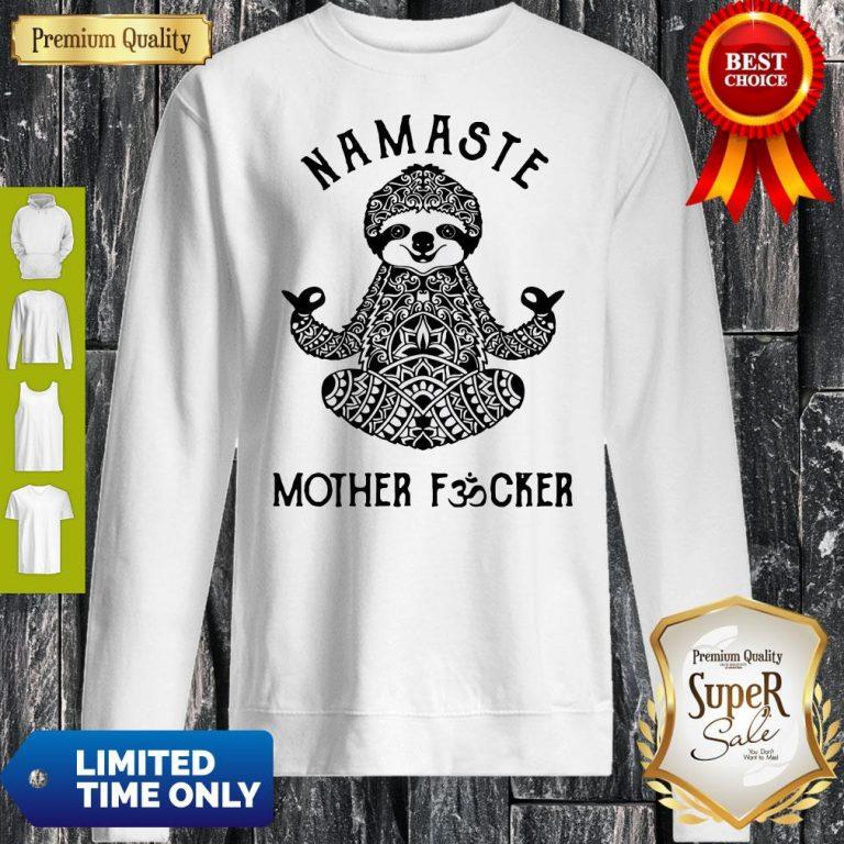 Funny Sloth Yoga Namaste Mother Fucked Sweatshirt