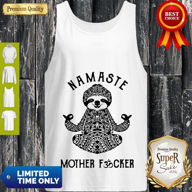 Funny Sloth Yoga Namaste Mother Fucked Tank Top