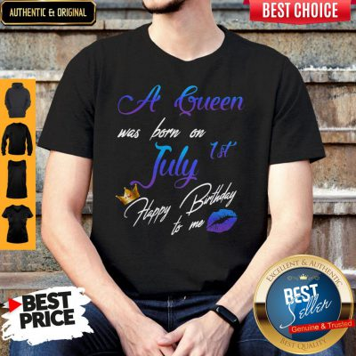 Good A Queen Was Born On July 1st Happy Birthday To Me Shirt