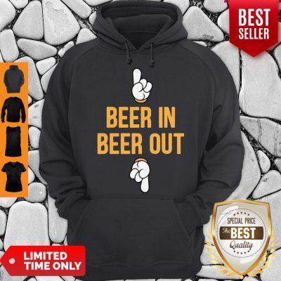 Good Beer In Beer Out Hoodie