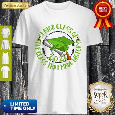 Good Senior Class Of 2020 The Class That Made History Green Shirt