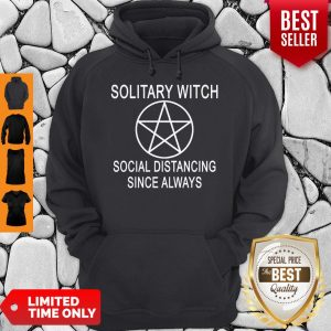 Good Solitary Witch Distancing Since Always Hoodie