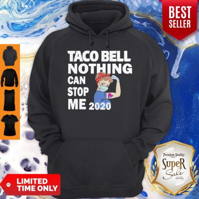 Good Strong Nurse Mask Taco Bell Nothing Can Stop Me 2020 Hoodie