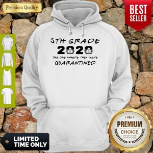 Nice 5th Grade Teacher 2020 The One Where They Were Quarantined Hoodie