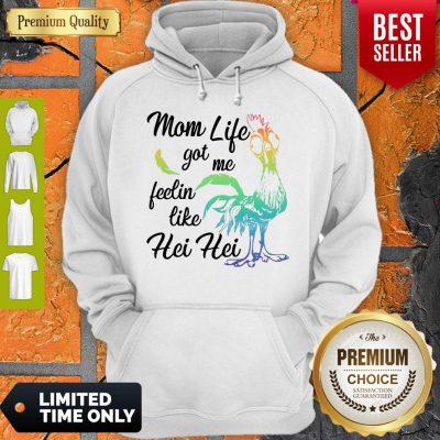 Funny Moana Chicken Mom Life Got Me Feelin Like Hei Hei Hoodie