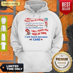 Premium Dr Seuss I Will Teach You In A Room I Will Teach You Now On Zoom Hoodie