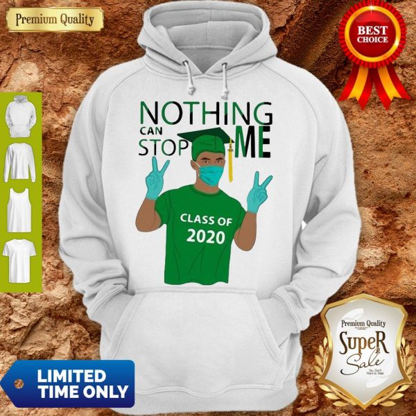 Pretty Boy Nothing Can Stop Me Class Of 2020 Graduation Green Hoodie