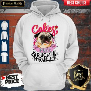 Nice Cake Pugs And Rock Roll Hoodie