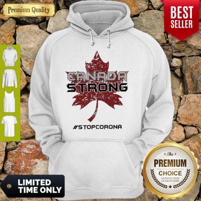 Nice Canada Strong Stop Corona Hoodie