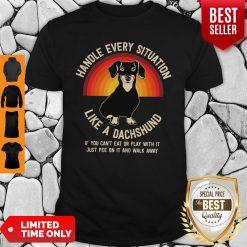Nice Handle Every Situation Like A Dachshund Pitbull Dog Shirt
