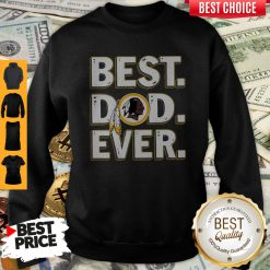 Nice Washington Redskins Best Dad Ever Happy Father's Day Sweatshirt