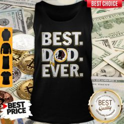 Nice Washington Redskins Best Dad Ever Happy Father's Day Tank Top