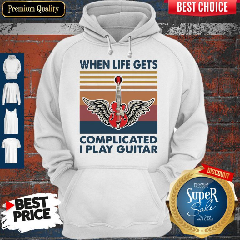 Nice When Life Gets Complicated I Play Guitar Vintage Hoodie