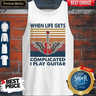 Nice When Life Gets Complicated I Play Guitar Vintage Tank Top