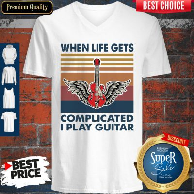 Nice When Life Gets Complicated I Play Guitar Vintage V-neck