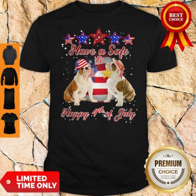 Official Independence Day Bulldogs Have A Safe And Happy 4th Of July Shirt