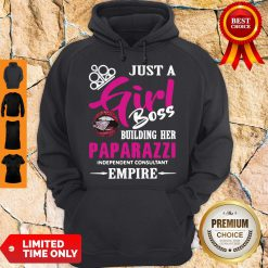 Official Just A Girl Boss Building Her Paparazzi Independent Consultant Empire Hoodie
