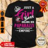 Official Just A Girl Boss Building Her Paparazzi Independent Consultant Empire Shirt
