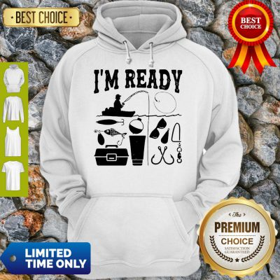 Official That Enough I'm Ready Fishing Hoodie