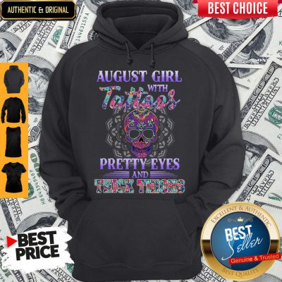 Original August Girl With Tattoos Pretty Eyes And Thick Thighs Skull Hoodie