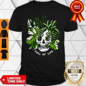 Premium Full Of Life Shirts