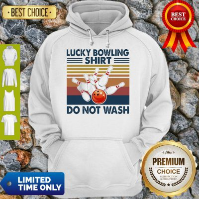 Premium Lucky Bowling Shirt Do Not Wash Vintage Hoodie