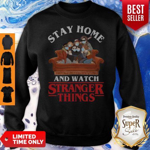 Premium Stay Home And Watch Stranger Things Sweatshirt