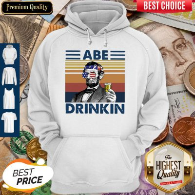 Pretty ABE Drinkin Drink Beer The 4th Of July Vintage Hoodie