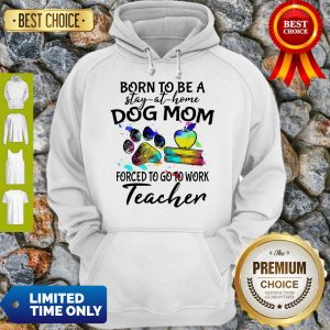 Pretty Caduceus Born To Be A Stay At Home Dog Paw Mom Forced To Go To Work Teacher Hoodie