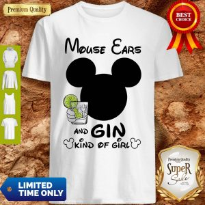 Pretty Mouse Ears And Gin Kind Of Girl Shirt