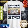 Pretty Vintage Surviving Social Distancing One Chapter At A Time Book Shirt