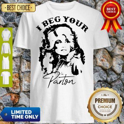 Top I Beg Your Parton Shirt