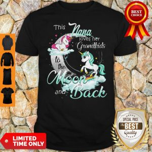 Good The Nana Loves Her Grandkids To The Moon And Back Shirt