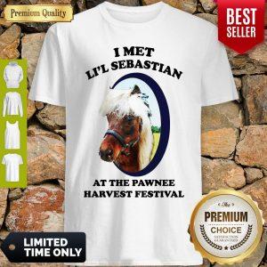 Funny I Met Li'l Sebastian At The Pawnee Harvest Festival Shirt