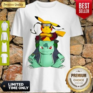 Pretty Pikachu Bulbasaur Pokemon Naruto Parody Shirt