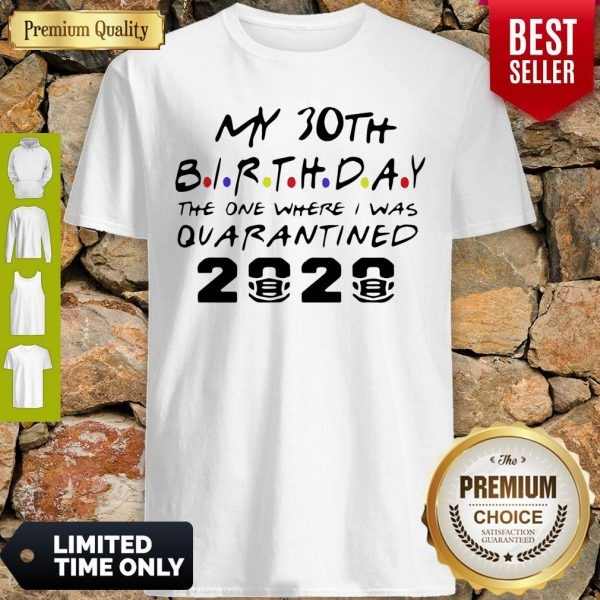 Top Choose Your Birthday Quarantined 30th Birthday Shirt Birthday Quarantine Tee Shirts