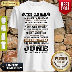 Top This Old Man Has Fought A Thousand Shirt
