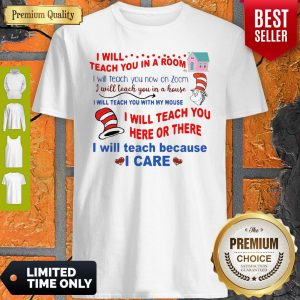 Premium Dr Seuss I Will Teach You In A Room I Will Teach You Now On Zoom Shirt