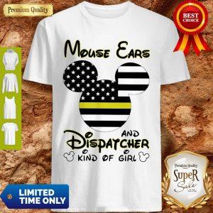 Nice Mickey Mouse Ears And Dispatcher Kind Of Girl Shirt