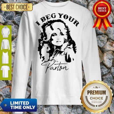 Top I Beg Your Parton Sweatshirt
