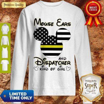 Nice Mickey Mouse Ears And Dispatcher Kind Of Girl Sweatshirt