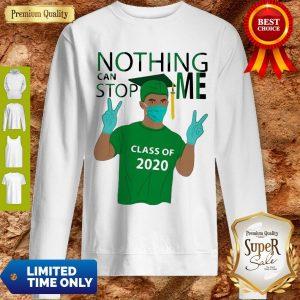 Pretty Boy Nothing Can Stop Me Class Of 2020 Graduation Green Sweatshirt